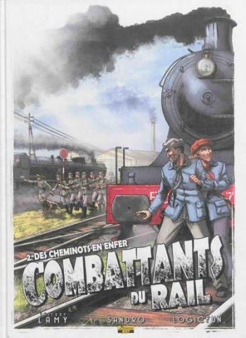 Couverture de l'album Combattants du rail - 2. Des cheminots en enfer