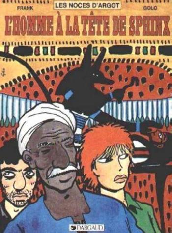Couverture de l'album Les noces d'Argot - 3. L'homme à La tête de sphinx