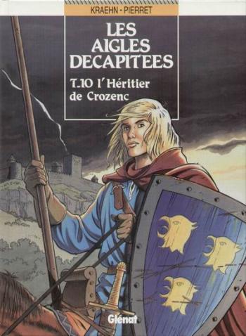 Couverture de l'album Les Aigles décapitées - 10. L'héritier de Crozenc