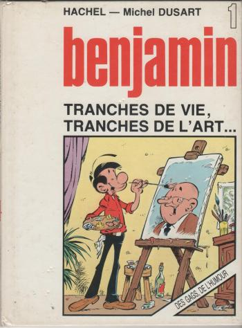 Couverture de l'album Benjamin - 1. Tranches de vie, tranches de l'art...