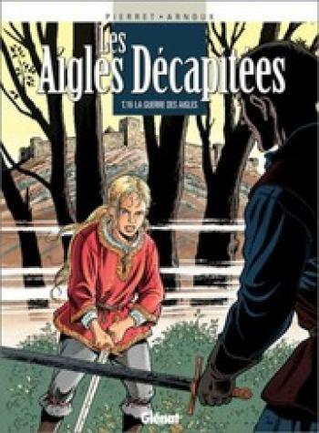 Couverture de l'album Les Aigles décapitées - 16. La guerre des aigles