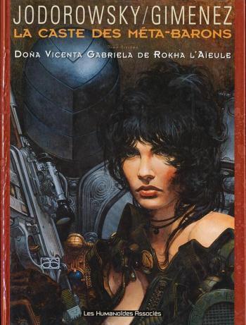 Couverture de l'album La Caste des Méta-Barons - 6. Doña Vicenta Gabriela de Rokha l'Aïeule