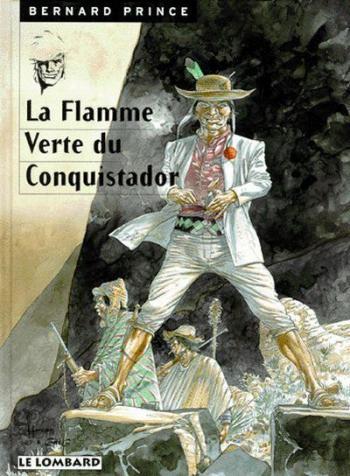 Couverture de l'album Bernard Prince - 8. La Flamme verte du conquistador