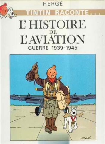 Couverture de l'album Tintin Raconte - 1. L'histoire de l'aviation guerre 1939 - 1945