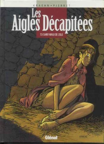 Couverture de l'album Les Aigles décapitées - 5. Saint-Malo de L'isle