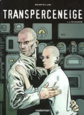 Couverture de l'album Transperceneige - 1. L'Échappé
