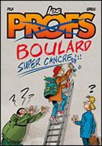 Couverture de l'album Les Profs - HS. Boulard super cancre