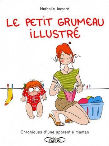 Couverture de l'album Le petit Grumeau illustré - 1. Chroniques d'une apprentie maman
