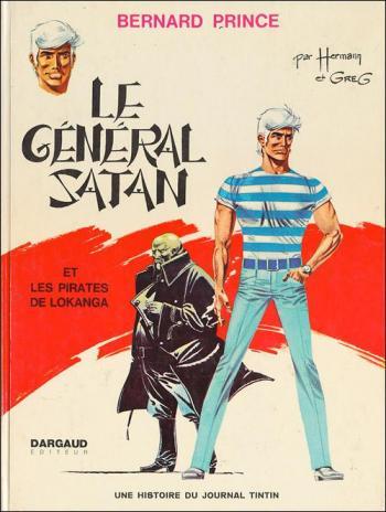 Couverture de l'album Bernard Prince - 1. Le Général Satan et Les Pirates de Lokanga