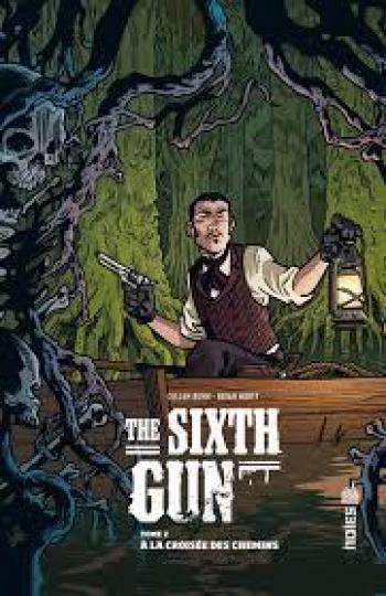 Couverture de l'album The Sixth Gun - 2. A la croisée des chemins