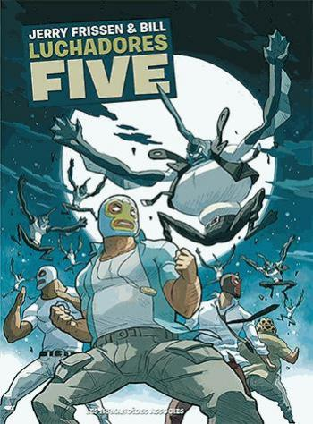 Couverture de l'album Luchadores Five - INT. Luchadores Five - Intégrale 40 Ans