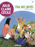 Julie, Claire, Cécile 24. Cinq Ans Après