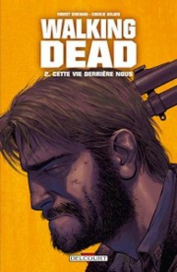 Couverture de l'album Walking Dead - 2. Cette vie derrière nous