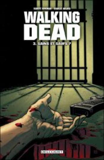 Couverture de l'album Walking Dead - 3. Sains et saufs ?