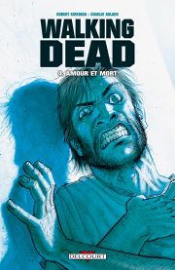 Couverture de l'album Walking Dead - 4. Amour et mort