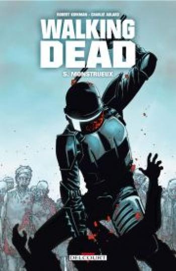 Couverture de l'album Walking Dead - 5. Monstrueux