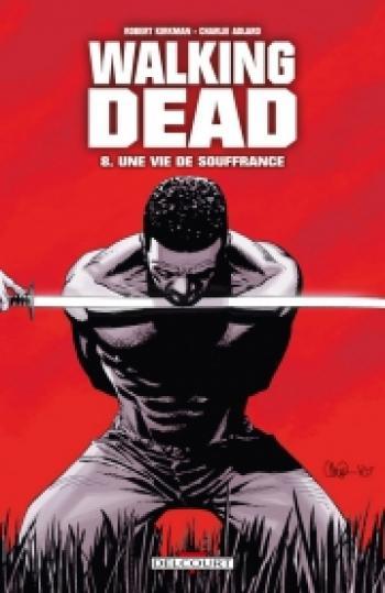 Couverture de l'album Walking Dead - 8. Une vie de souffrance