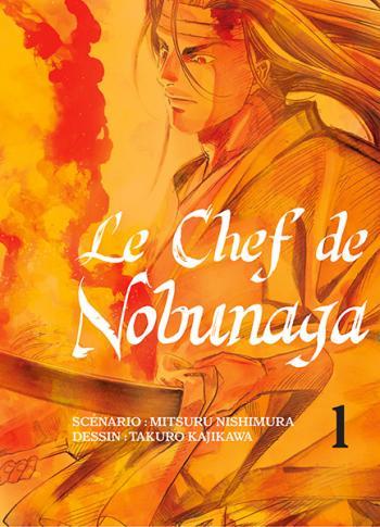 Couverture de l'album Le Chef de Nobunaga - 1. Le lieu du réveil