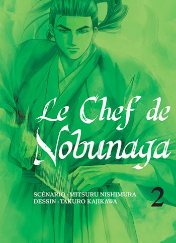 Couverture de l'album Le Chef de Nobunaga - 2. Les cuisines du Shogun