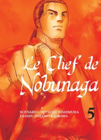 Couverture de l'album Le Chef de Nobunaga - 5. La chef cuisinière du Honganji