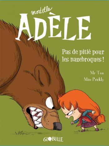 Couverture de l'album Mortelle Adèle - 7. Pas de pitié pour les nazebroques !