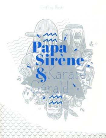 Couverture de l'album Papa Sirène et Karaté Gérald (One-shot)
