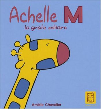 Couverture de l'album Achelle M : La girafe solitaire (One-shot)