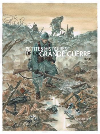 Couverture de l'album Petites Histoires de la Grande Guerre (One-shot)