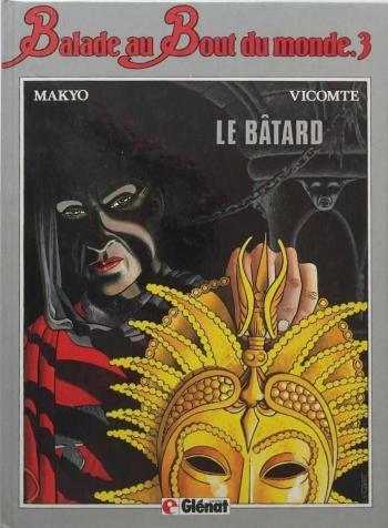 Couverture de l'album Balade au bout du monde - 3. Le Bâtard
