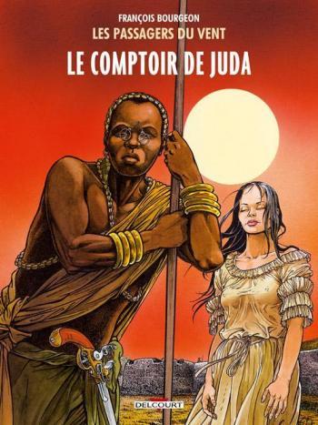 Couverture de l'album Les Passagers du vent - 3. Le Comptoir de Juda