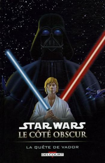 Couverture de l'album Star Wars - Le Côté obscur - 3. La Quête de Vador