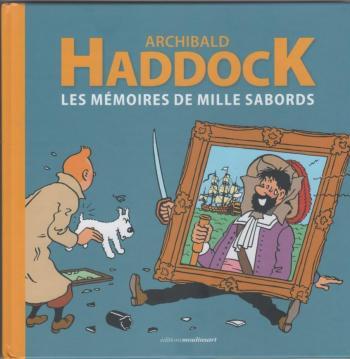 Couverture de l'album Tintin (Divers et HS) - HS. Archibald Haddock - Les mémoires de mille sabords