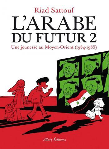 Couverture de l'album L'Arabe du futur, une jeunesse au Moyen-Orient - 2. 1984-1985