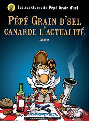 Couverture de l'album Pepe Grain d'Sel - 1. pépé Grain d'sel canarde l'actualité