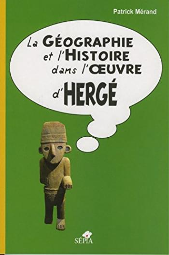 Couverture de l'album Tintin (Divers et HS) - HS. La géographie et l'histoire dans l'oeuvre d'Hergé