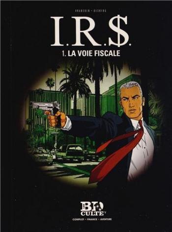 Couverture de l'album I.R.$. - 1. La Voie fiscale