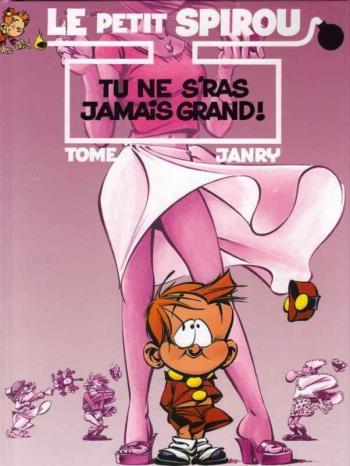 Couverture de l'album Le Petit Spirou - 11. Tu ne s'ras jamais grand !