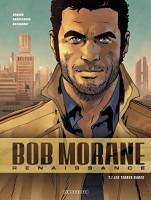 Bob Morane - Renaissance 1. Les Terres rares