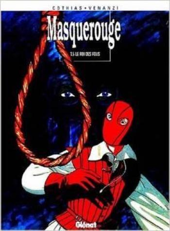 Couverture de l'album Masquerouge - 5. Le Roi des fous