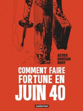 Couverture de l'album Comment faire fortune en juin 40 (One-shot)