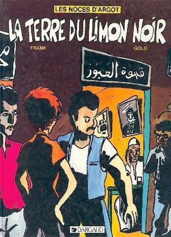 Couverture de l'album Les noces d'Argot - 2. La Terre du limon noir