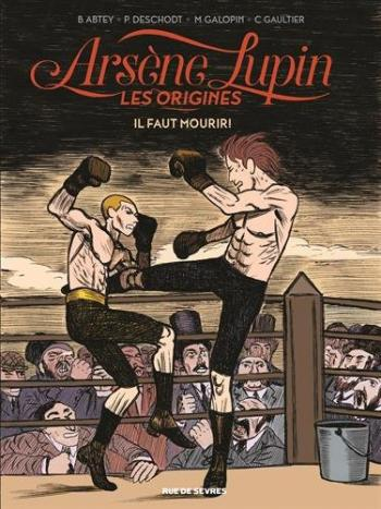 Couverture de l'album Arsène Lupin - Les Origines - 3. Il faut mourir !