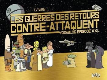 Couverture de l'album Les guerres des retours contre-attaquent - 1. Tome 1: Yodablog épisode XXL