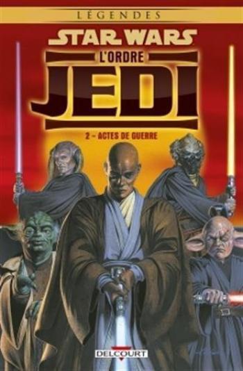 Couverture de l'album Star Wars - L'Ordre Jedi - 2. Actes de guerre