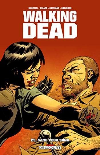 Couverture de l'album Walking Dead - 25. Sang pour sang