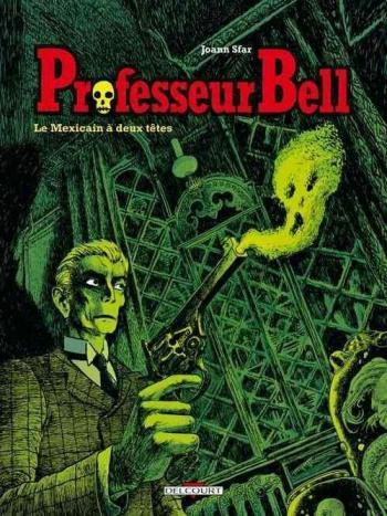 Couverture de l'album Professeur Bell - 1. Le Mexicain à deux têtes