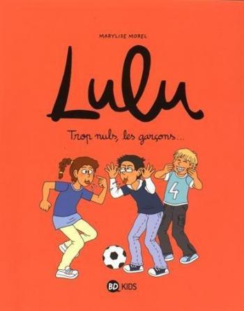 Couverture de l'album Lulu - 4. Trop nuls, les garçons…