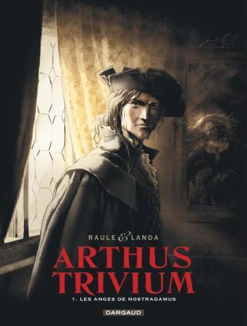 Couverture de l'album Arthus Trivium - 1. Les Anges de Nostradamus