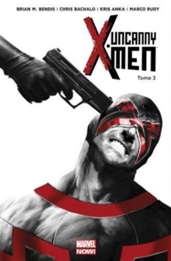 Couverture de l'album Uncanny X-Men (Marvel Now!) - 3. Le bon, la brute et l'Inhumain