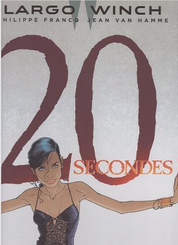Couverture de l'album Largo Winch - 20. 20 secondes